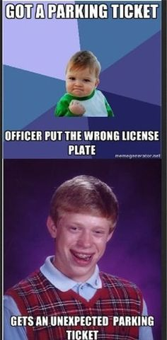 Bad Luck Brian probably just gets all the downsides that success kid successfully avoids.