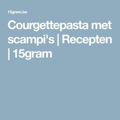 Courgettepasta met scampi's | Recepten | 15gram