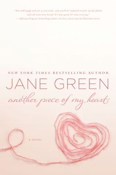 Another piece of my heart We fell in love with Jane Green's emotional story that explores the complications of a woman marrying into a ready-made family, and the true meaning of motherhood.