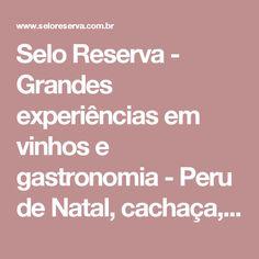 Selo Reserva - Grandes experiências em vinhos e gastronomia - Peru de Natal, cachaça, farofa de milho e bacon