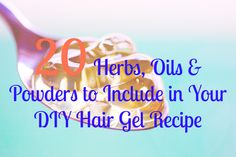 20 ingredients you can use in various combinations to create your own special blend of hair gel just for your hair. Natural Hair Gel, Natural Hair Styles, Diy Hair Gel, Diy Hairstyles, Hair Hacks, Healthy Hair, Herbs, Herb, Healthy Hair Tips