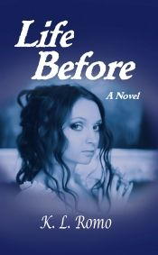Life Before by K.L. Romo - Temporarily FREE! @OnlineBookClub