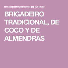 BRIGADEIRO TRADICIONAL, DE COCO Y DE ALMENDRAS