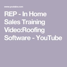 Roofing business blueprint roofing software sales training video rep in home sales training videoroofing software youtube malvernweather Gallery