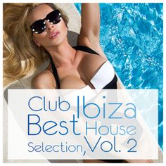 Club Ibiza - Best House Selection Vol 2 (2016) - http://cpasbien.pl/club-ibiza-best-house-selection-vol-2-2016/