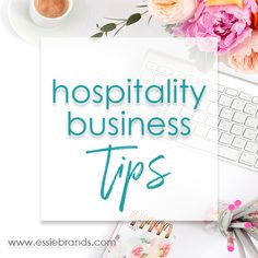 Business tips for #hospitality brands.