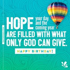 Best Birthday Quotes : QUOTATION – Image : As the quote says – Description Hope your day – and the coming year – are filled with what only God can give. Christian Birthday Wishes, Happy Birthday Wishes For Him, Birthday Blessings, Happy Birthday Images, Happy Birthday Greetings, Birthday Greeting Cards, Happy Birthdays, Belated Birthday Quotes, Best Birthday Quotes