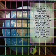 2 Peter 2:19-20 New English Translation (NET Bible) 19 Although these false teachers promise such people freedom, they themselves are enslaved to immorality. For whatever a person succumbs to, to that he is enslaved. 20 For if after they have escaped the filthy things of the world through the rich knowledge of our Lord and Savior Jesus Christ, they again get entangled in them and succumb to them, their last state has become worse for them than their first. Bible Scriptures, Book Of Timothy, New Testament Bible, 2 Peter, Digital Scrapbooking Layouts, Biblical Quotes, Spiritual Warfare, Lord And Savior