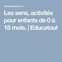 Les sens, activités pour enfants de 0 à 18 mois. | Educatout