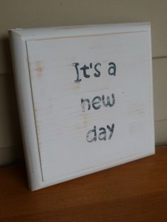 Small square Its a new day wood sign plaque by TreasuresOnTheGo, $12.00