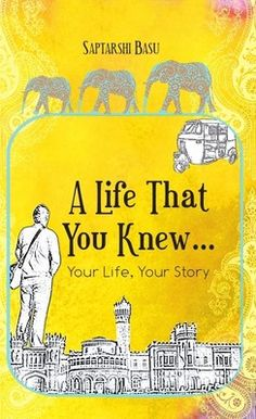 A Life That You Knew | Saptarshi Basu | Book Review  Reading a book of an author that you haven't come across before, is certainly a very interesting experience. The only thing that you have going is the cover in the front and the blurb at the back. While they do say that you shouldn't judge a book by its cover, it is not always possible, especially in the case of a new author that you are trying out.