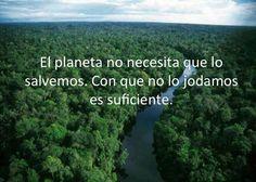 Enorme dosis de verdad; mucho esfuerzo para hablar del Planeta pero poco para dejar de lado las prácticas nocivas.....