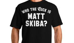 Who The Fuck Is Matt Skiba? I fucking should've bought this shirt. :(