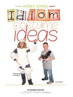 Idiom Costume Ideas: Middle School--Help students understand the meaning behind figurative language—specifically idioms—with a costume party! Begin with explanations of the literal and figurative meaning of idioms. Continue instruction with lessons on author purpose and written response practice. Culminate the unit of study with an idiom costume party. FREE!