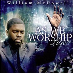 Pastor William McDowell is a gifted teacher and world renowned worship leader whose songs have changed the global landscape of worship music. Praise And Worship Music, Worship Leader, Praise Songs, Download Gospel Music, Show Me Your Face, Christian Music Artists, Christian Artist, Google Play Music, Music Radio