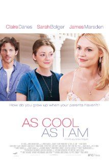 As Cool as I Am (2013) This movie had me feeling all sorts of feels. I was a teary mess.