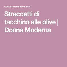 Straccetti di tacchino alle olive | Donna Moderna