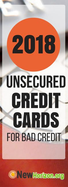 Here the list of unsecured credit cards for people with bad credit that is perfect for 2018.