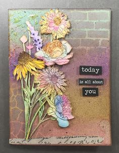Scraps From A Broad: Today Is All About You - Watercolour Flowers