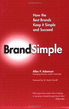 $9.96  In an era of mixed media messages, in which brands are extended to the breaking point and complex marketing theories compete for attention, it is more difficult than ever to create effective brands. Allen Adamson offers a refreshingly simple solution: Bring back the basics of good branding and ensure success. Build a brand on a good idea that you test. Make sure the design and message of your brand fits the brand's true meaning, and stay away from unnecessary and complicated…