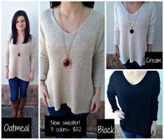 New sweater available in 3 colors! Candice says when she thinks of fall..THIS is the outfit she thinks of. Angela (model wearing sweater) said it even has a little bit of a dressy appeal to it. Fits great and feels great! Oatmeal, black and cream available $52