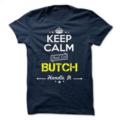 BUTCH -keep calm - #sleeve tee #mens sweater. MORE INFO => https://www.sunfrog.com/Valentines/-BUTCH-keep-calm.html?68278