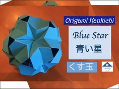 Blue Star (Kusudama) Tutorial 青い星(くす玉)の作り方 - YouTube