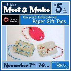Tonight! Meet and Make at #SJQuiltMuseum November 7 with host @mamasmagic #GiftTags DIY