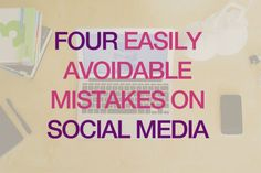 Four easy mistakes to avoid on social media