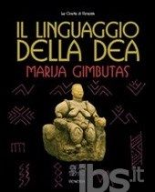 Il linguaggio della Dea - Gimbutas Marija - Libro - Venexia - Le civette di Venexia - IBS