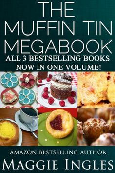 These are the recipes of all three of my muffin tin recipe books u2013 Muffin Tin Meals, Muffin Tin Madness and Muffin Tin Cuisine. Whether you are a ...