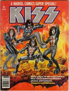 In 1977 Marvel Comics published Super Special KISS full-color comic book presenting the band as superheroes.  Blood from each band member was drawn by a registered nurse, witnessed by a notary public, and poured into the vats of red ink used for printing the comic at Marvel's Borden Ink plant in Depew, New York.