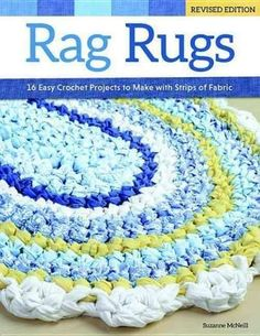 Rag Rugs: 16 Easy Crochet Projects to Make With Strips of Fabric – Braided Rugs Diy Crochet Home, Crochet Crafts, Rag Rug Diy, Diy Rugs, Crochet Rug Patterns, Crochet Rugs, Free Crochet, Crochet Afghans, Rag Rug Tutorial