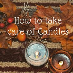 How to take care of candles | Indian Girl in Poland