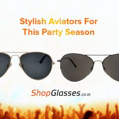 This #party season get some of the most awesome #styles in trendy #aviatorsunglasses . Check out quite a few interesting models at http://www.shopglasses.co.in/sunglasses/