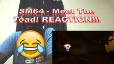 SM64 - Meet The Toad! REACTION!!!