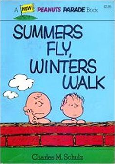 Summers Fly, Winters Walk - A Peanuts Parade Book 21