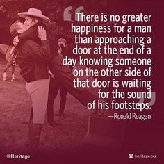 striking 10 ronald reagan love quotes about freedom: no-ronald-reagan-love-quotes-is-greater-happiness-for-a-man-than-approaching-a-door-at-the-end Great Quotes, Quotes To Live By, Me Quotes, Inspirational Quotes, Quotable Quotes, Silly Quotes, Quotes Images, Random Quotes, Famous Quotes