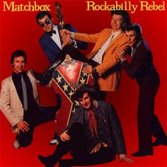 """""""Rockabilly Rebel"""" (1979, Sire) by Matchbox, a British retro-rock group with a sound similar to the Stray Cats."""
