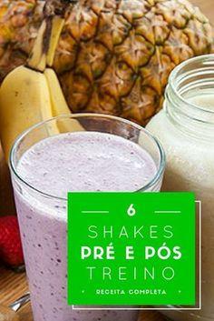 6 shakes pré e pós treino para ganho muscular receitas fit, receitas anabólicas, receitas hipertrofia