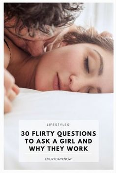 30 Flirty Questions to Ask a Girl and Why They Work