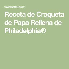 Receta de Croqueta de Papa Rellena de Philadelphia®