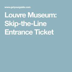 Louvre Museum: Skip-the-Line Entrance Ticket