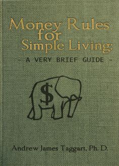 Money Rules for Simple Living_ A Very Brief Guide - Andrew James Taggart, Ph.D_
