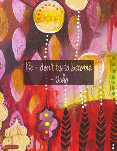 """Be, don't try to become."" Follow kita yaa, untuk quotes plus lainnya. GBU all! #quote"