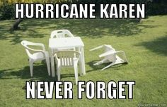 Idk where Hurricane Karen was but.it clearly left its mark