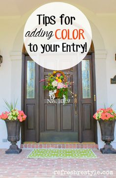 Create a welcoming entry, tips for adding color! #refreshrestyle