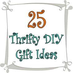 25 Handmade Gifts - Low Cost, High Style