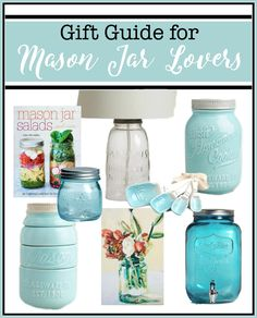 Ultimate Gift Guide for Mason Jar Lovers | The Everyday Home | www.everydayhomeblog.com