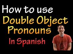 ▶ Double Object Pronouns in Spanish (intermediate) - YouTube
